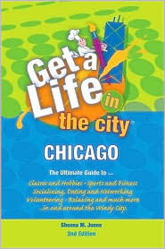 Get a Life! in the City Chicago Sheena M. Jones
