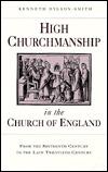 High Churchmanship in the Church of England Kenneth Hylson-Smith