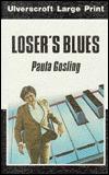 Losers Blues  by  Paula Gosling