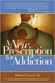 A   New Prescription for Addiction: Subutex, Prometa, Vivitrol, and Campral--The Revolutionary New Treatments for Alcohol, Cocaine, Methamphetamine, a  by  Richard I. Gracer