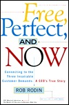 Free, Perfect and Now: A CEOs True Story  by  Rob Rodin