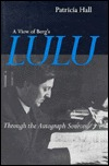 A View of Bergs Lulu: Through the Autograph Sources Patricia  Hall