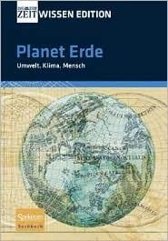 Planet Erde: Umwelt, Klima, Mensch  by  Andreas Sentker