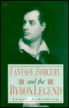 Fantasy, Forgery and Byron Legend