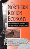 The Northern Region Economy: Progress and Prospects in the North of England  by  Lynne Evans