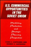 U.S. Commercial Opportunities in the Soviet Union: Marketing, Production, and Strategic Planning Perspectives Chris C. Carvounis