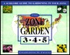 The Zone Garden: A Surefire Guide To Gardening In Your Zone  by  Charlotte Frieze