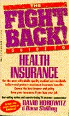 The Fight Back Guide to Health Insurance  by  David Horowitz