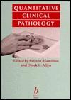 Quantitative Clinical Pathology  by  Peter W. Hamilton
