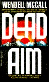 DEAD AIM  by  Wendell McCall