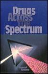 Drugs Across The Spectrum  by  Raymond Goldberg