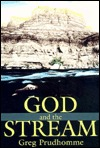 God and the Stream Greg Prudhomme