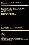 Discourse and the Two Cultures: Science, Religion and the Humanities  by  Kenneth W. Thompson