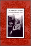 Abby Hopper Gibbons: Prison Reformer and Social Activist  by  Margaret Hope Bacon