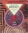 Art of the Basket: Traditional Basketry from Around the World