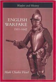 English Warfare, 1511-1642 Mark Charles Fissel