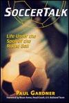 Soccertalk: Life Under the Spell of the Round Ball  by  Paul Gardner