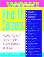 Wow! Resumes For Health Careers  by  Leslie Hamilton