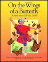 On The Wings Of A Butterfly: A Story About Life And Death Marilyn J. Maple