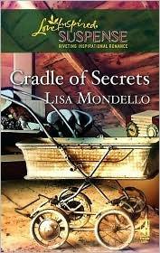 Cradle of Secrets (Steeple Hill Love Inspired Suspense #78) (Cradle of Secrets, #1)