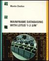 Mainframe Databasing With Lotus 1 2 3/M, Version 1 Martin Chetlen