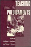 Teaching And Its Predicaments  by  Nicholas C. Burbules