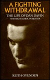A Fighting Withdrawal: The Life of Dan Davin: Writer, Soldier, Publisher  by  Keith Ovenden