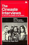 The Cineaste Interviews: On The Art And Politics Of The Cinema  by  Dan Georgakas