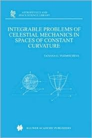 Integrable Problems of Celestial Mechanics in Spaces of Constant Curvature  by  T.G. Vozmischeva