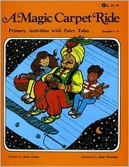 A Magic Carpet Ride: Primary Activities With Fairy Tales Joan Vydra