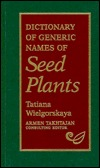Dictionary of Generic Names of Seed Plants  by  Tatiana Wielgorskaya