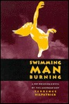 Swimming Man Burning: A Rip-Roaring Novel Of The American West  by  Terrence Kilpatrick