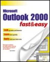 Outlook 2000 Fast & Easy (Fast & Easy (Premier Press))