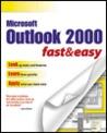 Outlook 2000 Fast & Easy (Fast & Easy (Premier Press))