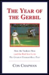 The Year of the Gerbil: How the Yankees Won (and the Red Sox Lost) the Greatest Pennant Race Ever
