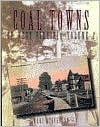 Coal Towns of West Virginia: A Pictorial Recollection: Fayette, Raleigh, Wyoming, Boone, Logan, Mercer  by  Mary Legg Stevenson
