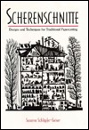 Scherenschnitte: Designs and Techniques for Traditional Papercutting  by  Susanne Schlapfer-Geiser
