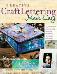 Creative Craft Lettering Made Easy Marie Browning
