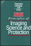 Principles of Imaging Science and Protection  by  Michael A. Thompson