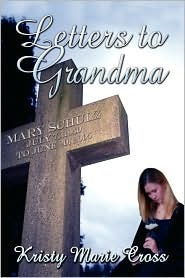 Letters to Grandma Kristy Marie Cross