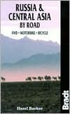 Russia & Central Asia  by  Road by Hazel  Barker