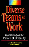 Diverse Teams at Work: Capitalizing on the Power of Diversity  by  Lee Gardenswartz