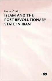 Islam and the Post-Revolutionary State in Iran Homa Omid