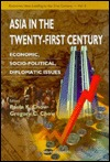 Asia in the Twenty-First Century: Economic, Socio-Political, Diplomatic Issues (Economic Ideas Leading to the 21st Century, V. 2) Paula K. Chow