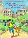Goodbye USA--Bonjour la France  by  Anne Elizabeth Bovaird