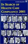 The Health Care Compliance Professionals Manual  by  Roy J.  Snell
