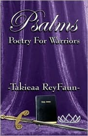 Psalms-Poetry for Warriors  by  Takieaa Reyfaun