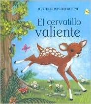El Cervatillo Valiente  by  Jillian Harker