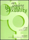 Teaching Human Sexuality: A Guide for Parents and Other Caregivers  by  Vermont Department of Social and Rehabil
