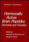 Hormonally Active Brain Peptides  by  Kenneth W. McKerns